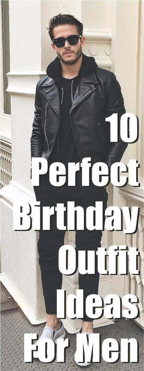 Mens Birthday Outfit Ideas