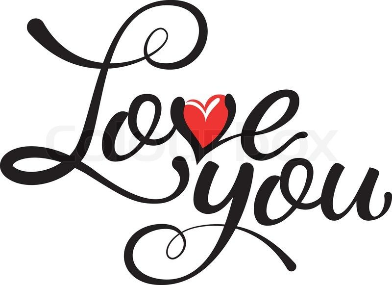 Love you - hand lettering, handmade calligraphy with a red heart ...