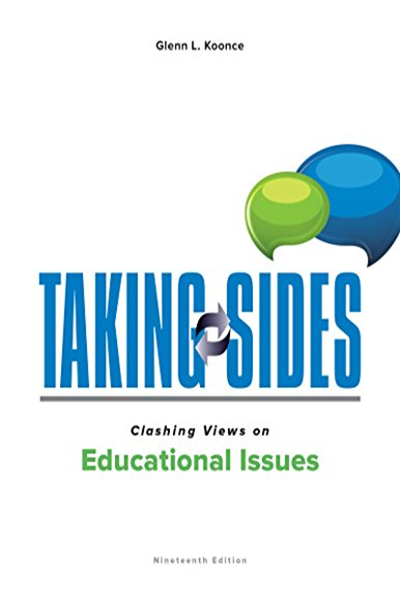Taking Sides Clashing Views On Educational Issues By Glenn Koonce Mcgraw Hill Education Educational Psychology Textbook Free Books Online