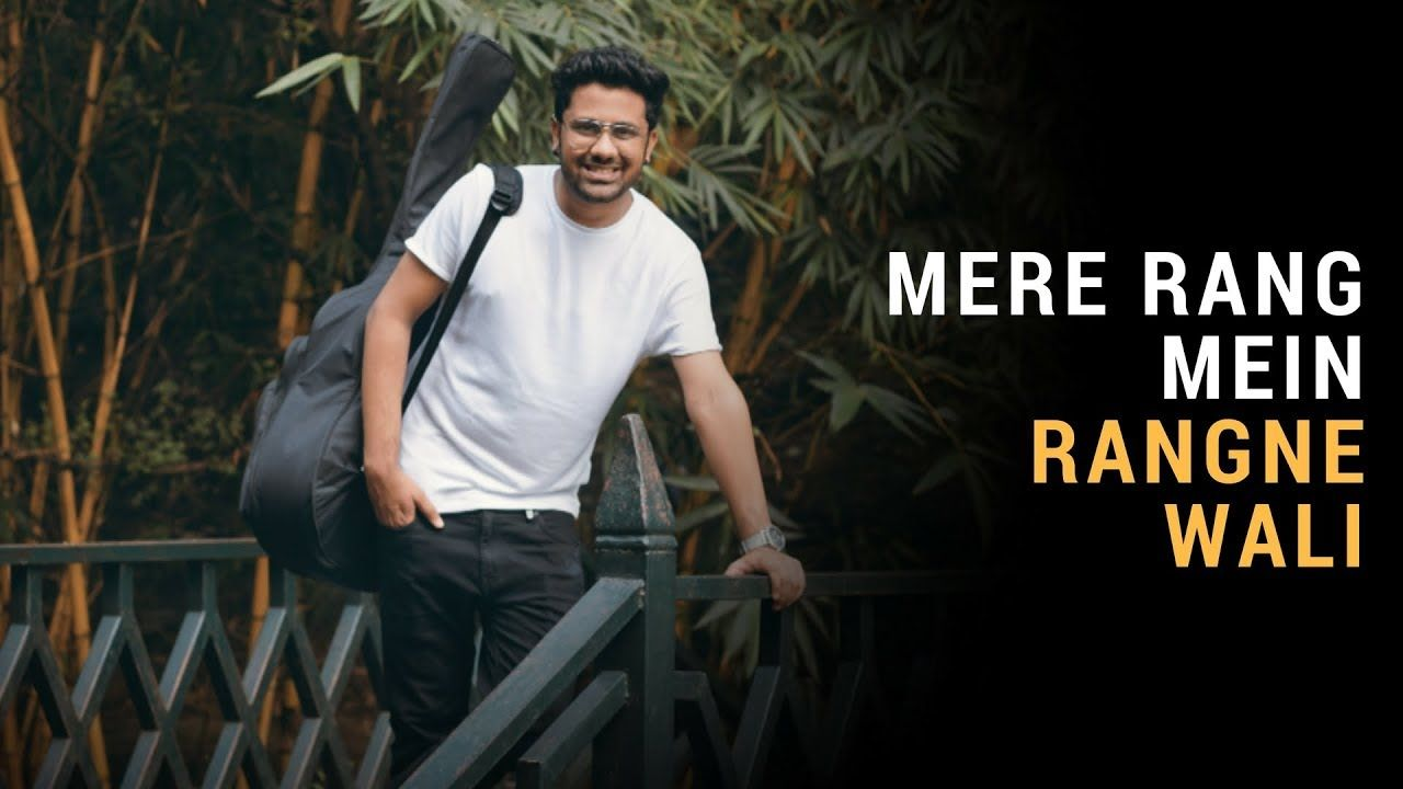 Mere Rang Mein Rangne Wali   Rahul Jain   Unplugged Cover