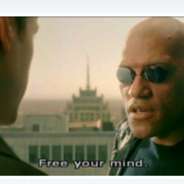 Matrix Free your mind | Mind Movies | Pinterest | Movie ...