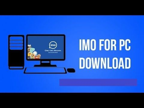 How to Install IMO for PC Windows xp, 7, 8, 10 & Mac