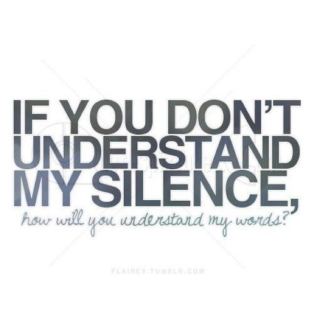 If You Dont Understand My Silence Words Words Quotes Image Quotes