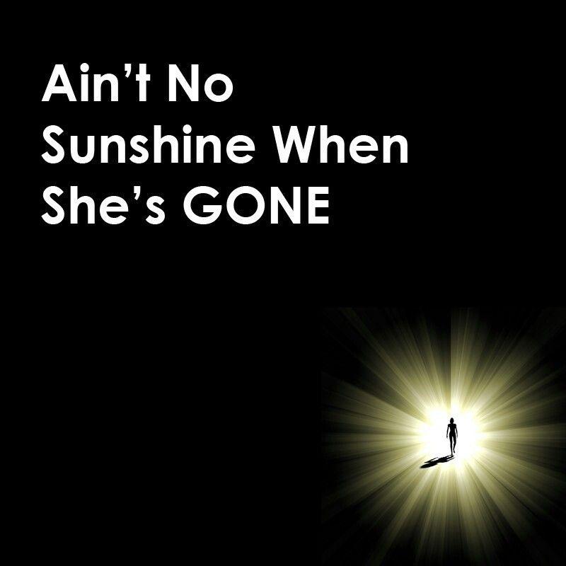 Buck Up, Princess: Ain't No Sunshine When He's Gone