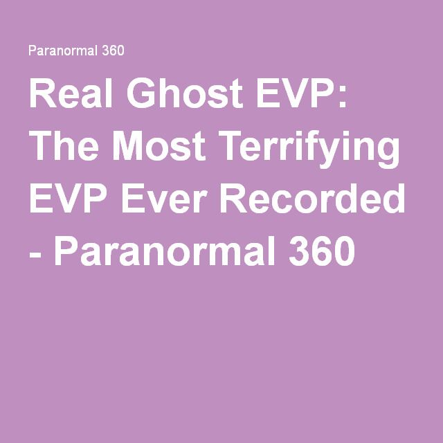 Real Ghost EVP: The Most Terrifying EVP Ever Recorded