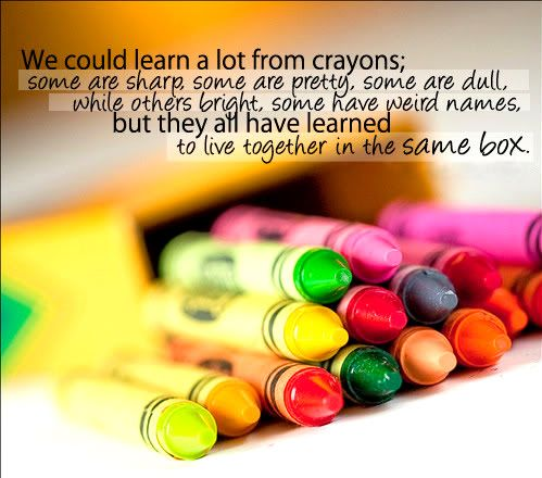 The world is a box of crayons... ♥ | Crayons quote ...