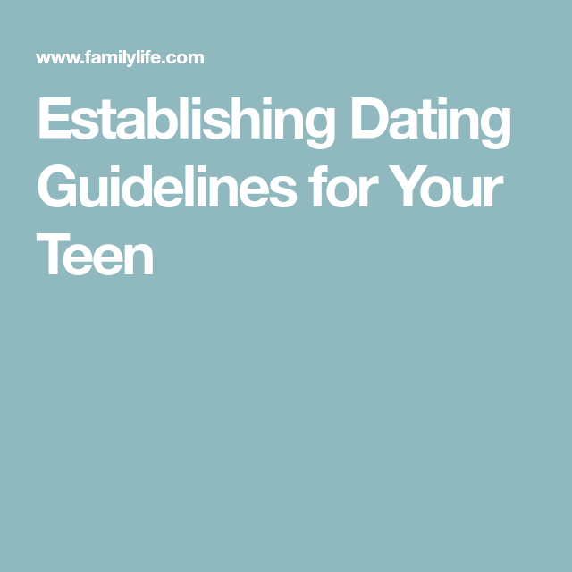 Teenage dating guidelines