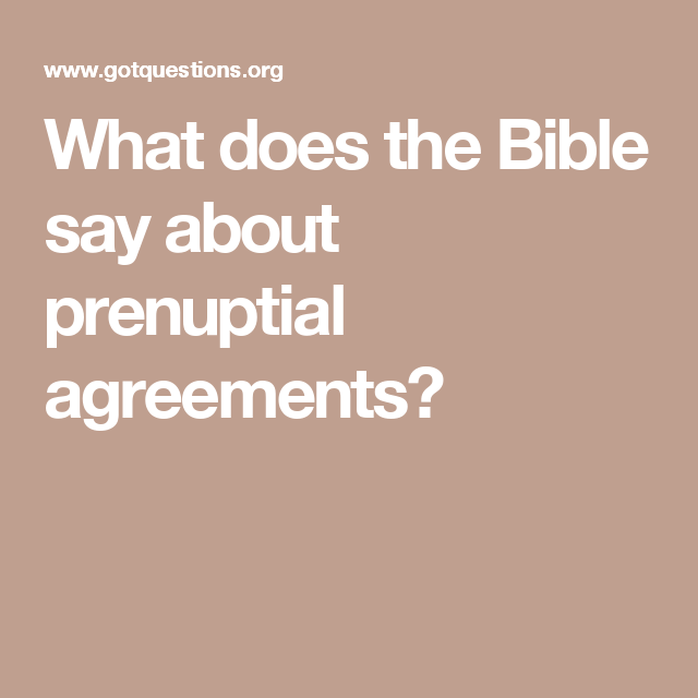 What Does The Bible Say About Prenuptial Agreements I Do Idid I