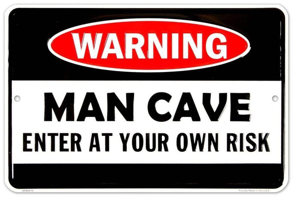 Fun Man Cave Warning Sign #garagemancaves