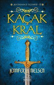 Kaçak Kral : Ascendance Üçlemesi II. - Jennifer A. Nielsen