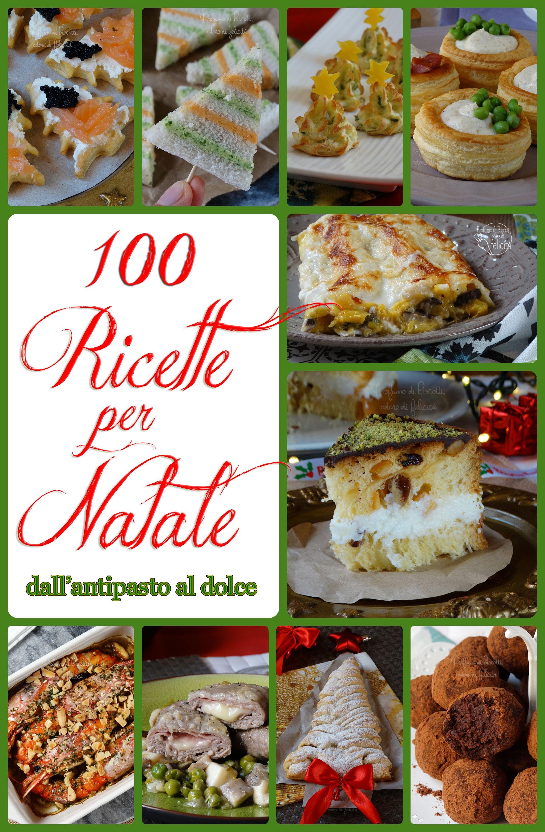 Ricette per Natale - 100 idee dall\'antipasto al dolce | LIBRI CUCINA