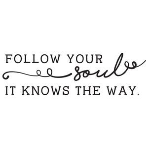 Silhouette Design Store: Follow Your Soul. It Knows The Way. Quote