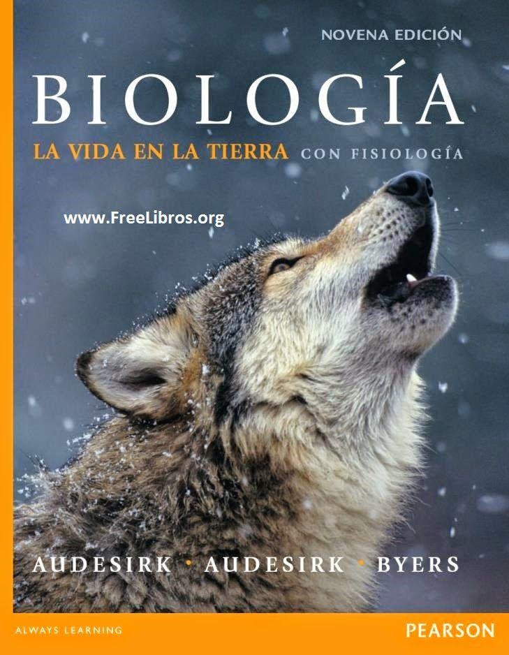 Biología : la vida en la tierra con fisiología / Teresa Audesirk ...