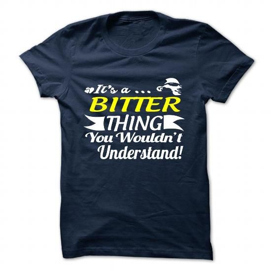BITTER T Shirts, Hoodies. Get it here ==► https://www.sunfrog.com/Camping/BITTER-118807047-Guys.html?41382 $19