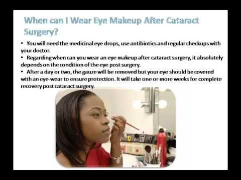 How To Wear Eye Makeup After Cataract Surgery Cataract Surgery Eye Makeup Cataract