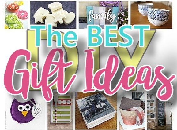 The BEST Do it Yourself Gifts - Fun, Clever and Unique DIY Craft Projects and Ideas for Christmas, Birthdays, Thank You or Any Occasion