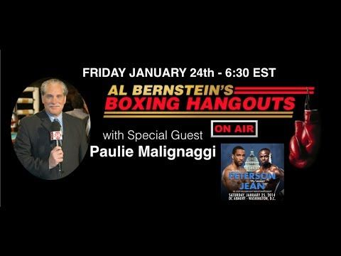 Join Al Bernstein and his Special Guest- PAULIE MALIGNAGGI as they discuss the upcoming #Boxing weekend that includes the Lamont Peterson - Dierry Jean title match that Al and Paulie will be calling on SHOWTIME and other match ups scheduled for Saturday, January 25th, 2014