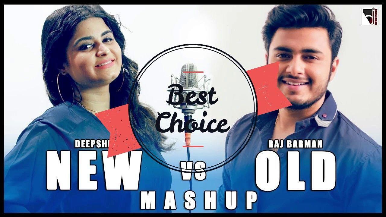 New Vs Old Bollywood Songs Mashup Mp3 Audio Raj Barman Ft Deepshikha Bollywood Songs Old Bollywood Songs Songs