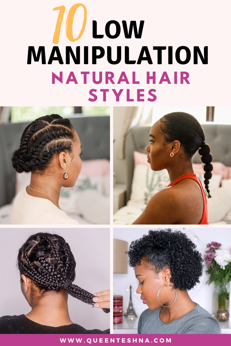 10 Low Manipulation Hairstyles For Natural Hair Natural Hair Styles Hair Styles Natural Hair Care Tips