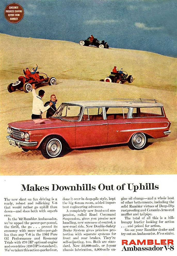 """AMC 1962 Rambler station wagon: """"Makes Downhills Out of Uphills""""  Dad had one of these and he would try to stoplight race anyone he could."""