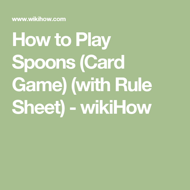 How To Play Spoons Card Game 7 Steps With Pictures How To Play Spoons Card Games Games To Play With Kids