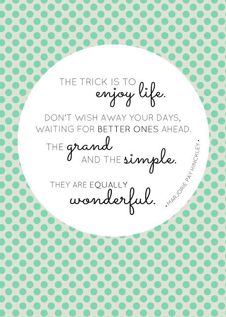 Printable 5x7 Quote: Enjoy Life! | Pretty Awesome Printables | Pinterest |  Thoughts, Wisdom And Wise Words