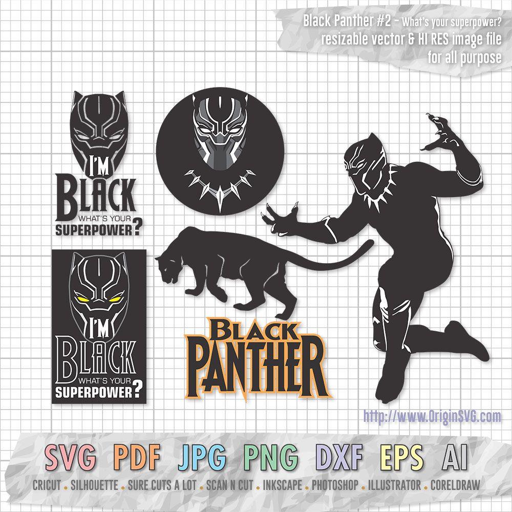 Black Panther Set 2 I M Black What S Your Superpower Origin Svg Art Black Panther Panther Black Panther Marvel