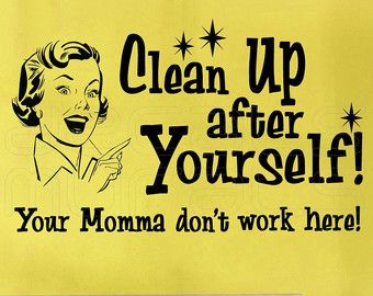 Clean Up On Etsy A Global Handmade And Vintage Marketplace Cleaning Quotes Cleaning Quotes Funny Housekeeping Quotes