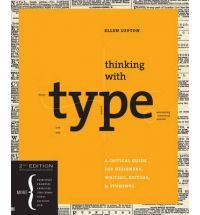 Thinking with Type: A Critical Guide for Designers, Writers, Editors, and Students (Design Briefs) (Paperback)  By (author) Ellen Lupton