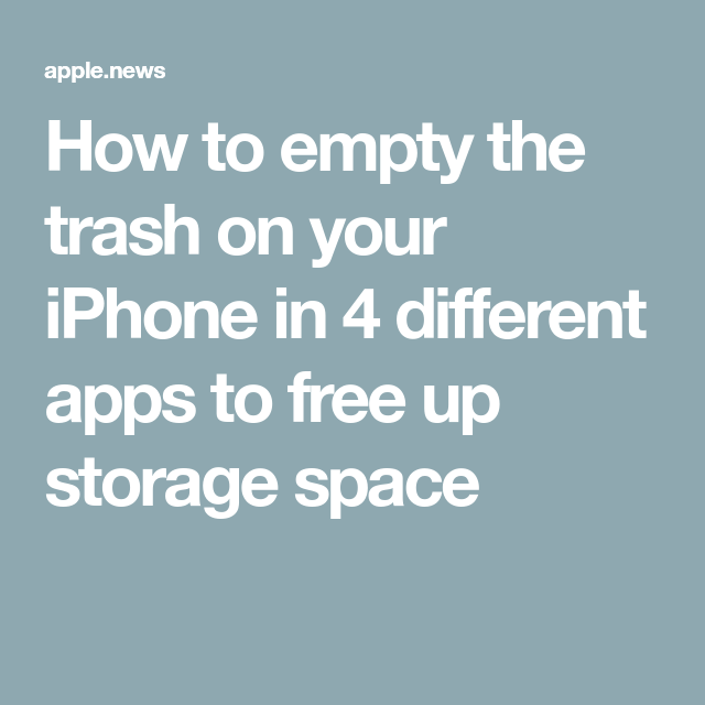 How to empty the trash on your iPhone in 4 different apps to free up storage space — Business Insider