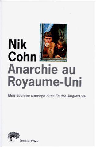 ANARCHIE AU ROYAUME-UNI. : Mon équipée sauvage dans l'autre Angleterre de Nik Cohn http://www.amazon.fr/dp/2879292204/ref=cm_sw_r_pi_dp_BvVyvb0VDDMJS