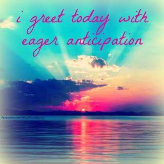 Reflexiones: eager anticipation...