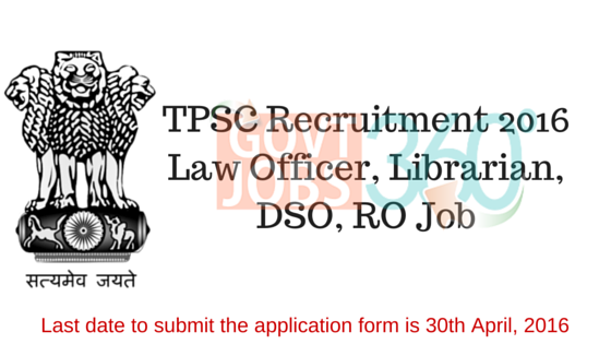 TPSC Recruitment 2016 Law Officer, Librarian, DSO, RO Jobs