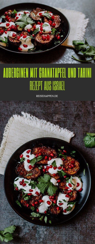 Auberginen mit Granatapfel und Tahini – Rezept aus Israel  Reisehappen