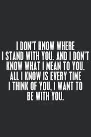 be with you quotes not knowing quotes thinking of you quotes for him