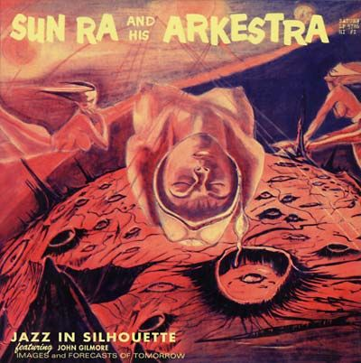 Sun Ra and The Arkestra. Jazz In Silhouette. Saturn. 1959