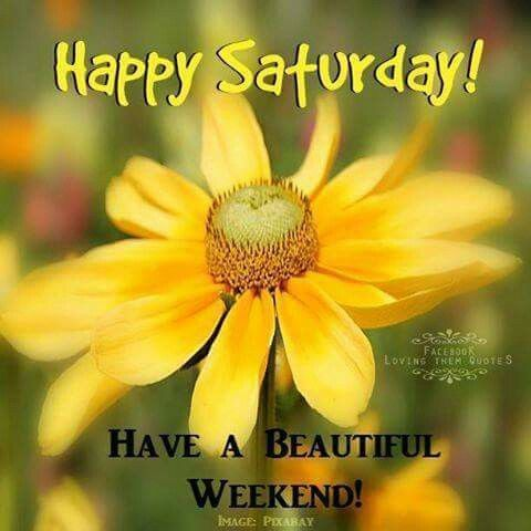 Happy Saturday Have A Beautiful Weekend Pictures Photos And