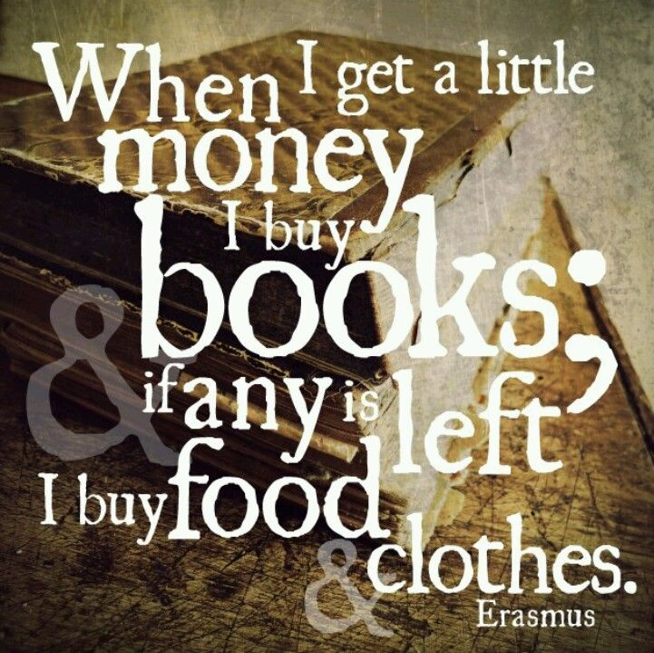 3233e3366a29 when I get a little money I buy books; if any is left I buy food and ...