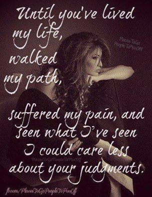 Dont Judge Me Until You Walk In My Shoes Inspiration Quotes