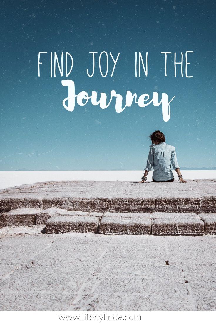 Find Joy In The Journey #lifebylinda #travelquotes
