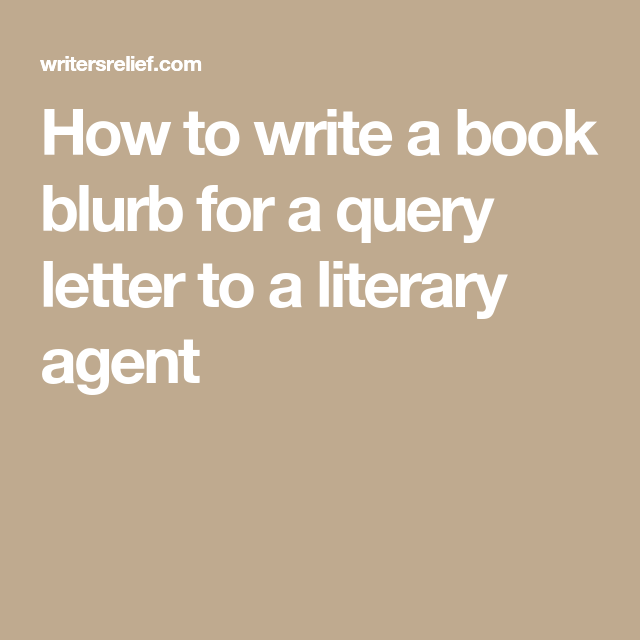 How To Write A Book Blurb For A Query Letter To A Literary