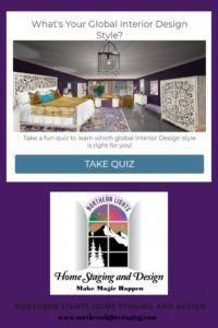 What's Your Global Design Style? Take this fun quiz to find out. Northern Lights Home Staging and Design #globalstyle #designstyle #interiordesign #onlinedesign #stylequiz #interiordesignquiz #interiorstylequiz #homedecordesigner