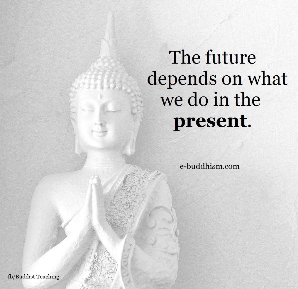 The Future Is Now Quote The Future Is Tied Into What We Do Here And Now Quotes