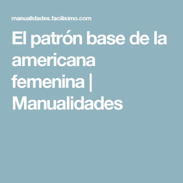 El patrón base de la americana femenina | Manualidades