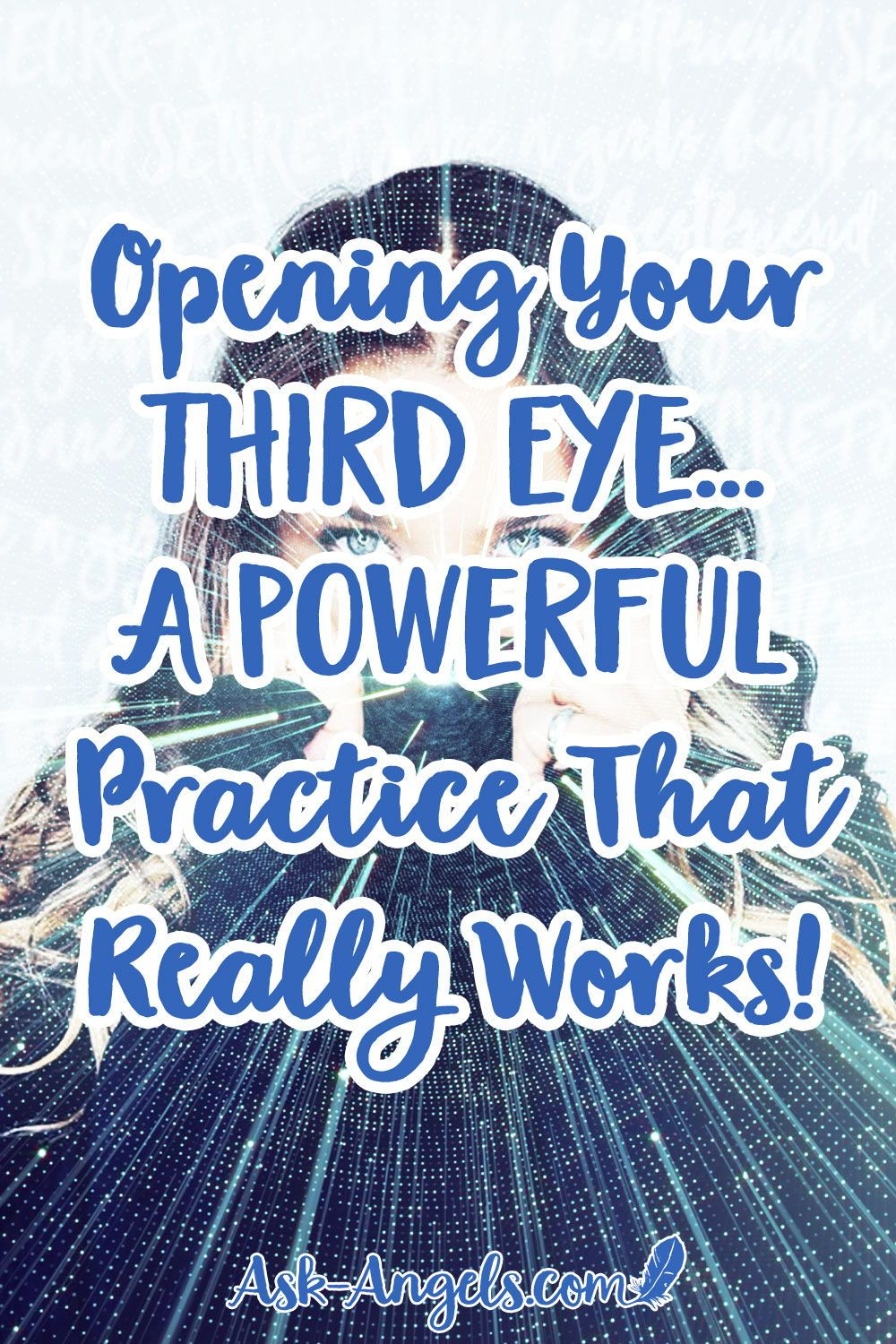 How to Open Your Third Eye - Powerful Step-By-Step Method! - Ask-Angels.com