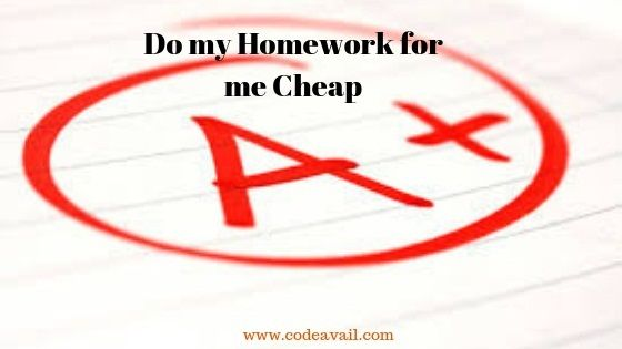 Do my homework for cheap