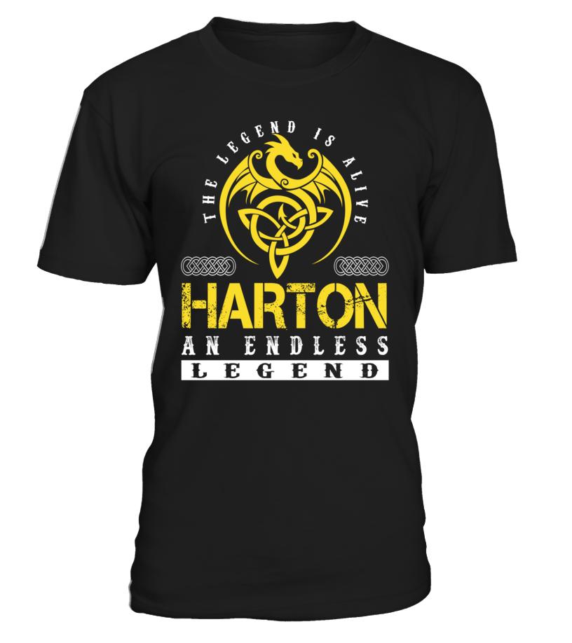 The Legend is Alive HARTON An Endless Legend Last Name T-Shirt #LegendIsAlive