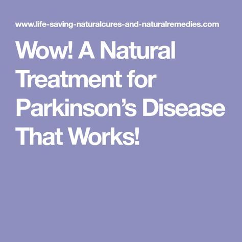 Wow! A Natural Treatment for Parkinson's Disease That Works! #naturalcures