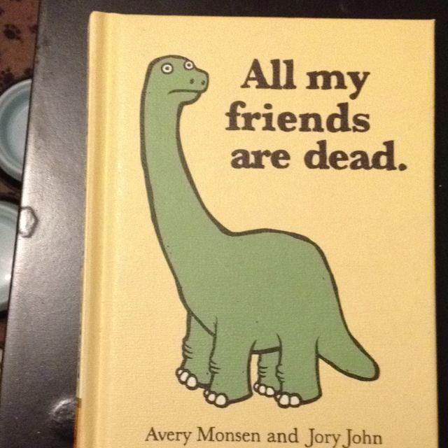 Funny Coffee Table Book All My Friends Are Dead Books Book Humor