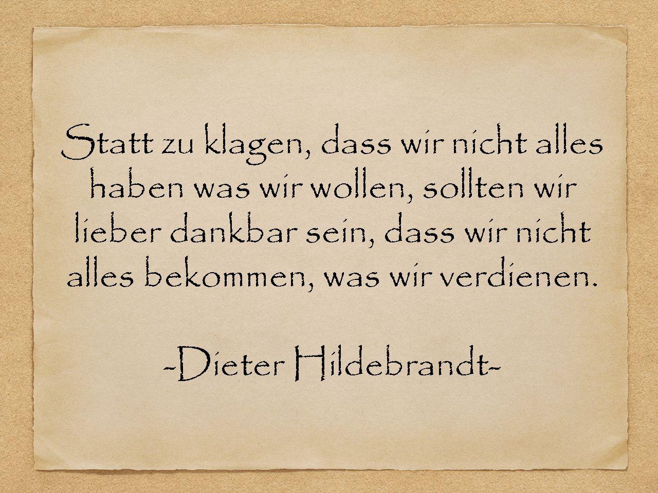 Dankbar Sein Dieter Hildebrandt Geburtstagsspruche Spruche Zitate